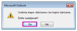 Kliknite »Da«, s čimer potrdite, da želite premakniti vse elemente v mapo »Izbrisano«.
