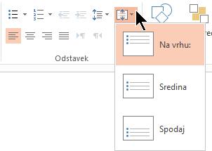 V meniju Poravnaj besedilo na traku vam omogoča, da se odločite, ali je besedilo navpično poravnani na vrhu ali dnu embalažo ali na sredini navpično na sredini.