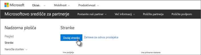 V Microsoftovem središču za partnerje dodajte novo stranko.