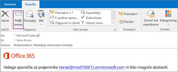 Posnetek zaslona, kjer je prikazan zavihek »Poročilo« sporočila o nezmožnosti dostave ter možnost vnovičnega pošiljanja in besedilo e-poštnega sporočila, kjer je navedeno, da sporočila ni bilo mogoče dostaviti.