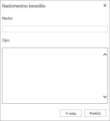 Posnetek zaslona pogovornega okna z nadomestnim besedilom s poljem za naslov in opis.