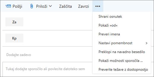 Posnetek zaslona prikazuje možnosti, ki so na voljo na ukaz »več« v orodni vrstici sporočila pošta.