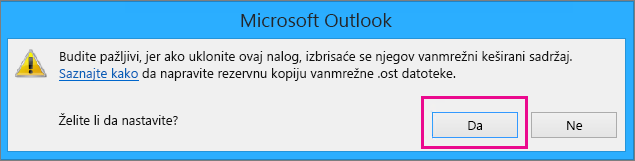 """Kada uklonite Gmail nalog iz programa Outlook, kliknite na dugme """"Da"""" u upozorenju o brisanju vanmrežnog keša."""