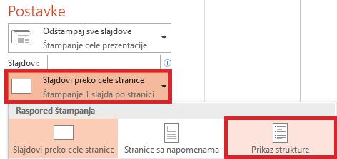 """U oknu """"Štampanje"""" kliknite na """"Slajdovi preko cele stranice"""", a zatim izaberite """"Prikaz strukture"""" sa liste """"Raspored štampanja""""."""