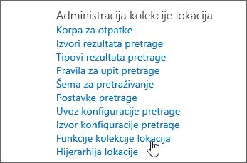U meniju Administracija kolekcije lokacija u okviru postavke izabrana funkcije kolekcije lokacija
