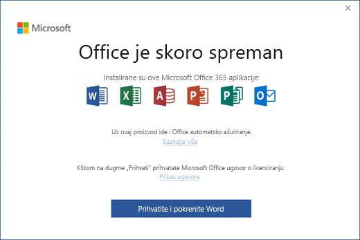 """Prikazuje stranicu """"Office je skoro spreman"""", gde prihvatate ugovor o licenciranju i pokrećete aplikaciju"""