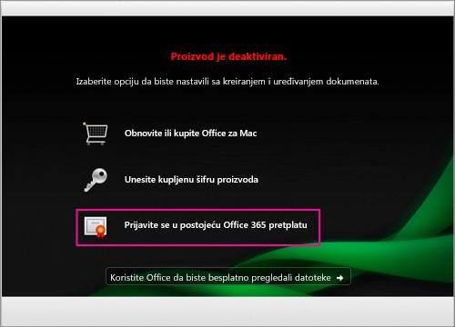 """U prozoru """"Proizvod je deaktiviran"""" izaberite stavku """"Prijavi se u postojeću Office 365 pretplatu"""""""