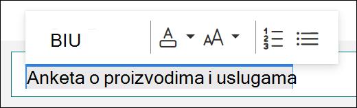 Opcije oblikovanja, kao što su podebljano, podvučeno i italic, u aplikaciji Microsoft Forms