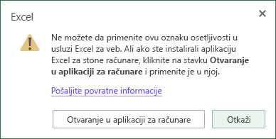 Ne možete da primenite ovu oznaku osetljivosti u Excel za veb. Ali ako imate instaliranu aplikaciju Excel za stone računare, izaberite stavku Otvori u aplikaciji za stone računare i primenite je tamo.