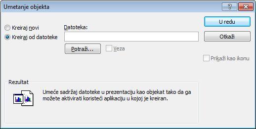 Umetanje objekta dijalog kreiranje od datoteke izabran