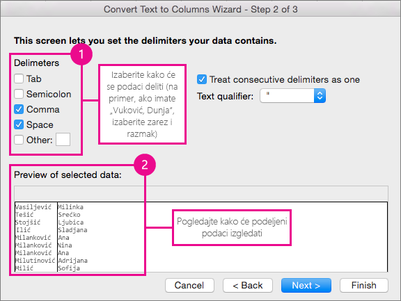 Step 2 in the wizard, Under Delimeters, pick how your data is split; Under Preview, you can see a preview of your data