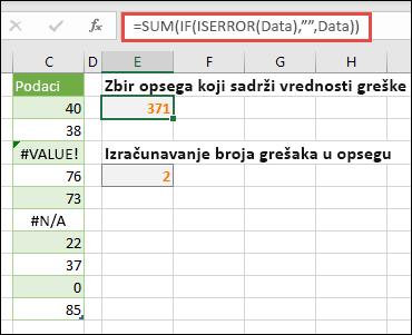 """Koristite nizovi da se ophodite prema grešaka. Na primer, =SUM(IF(ISERROR(Data),"""""""",Data) će sabiranje u opsegu koji se zove podataka, čak i ako ona sadrži greške, kao što je #VALUE! ili #NA!."""