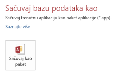 """Opcija """"Sačuvaj kao paket"""" na ekranu """"Sačuvaj kao"""" za lokalnu Access aplikaciju"""
