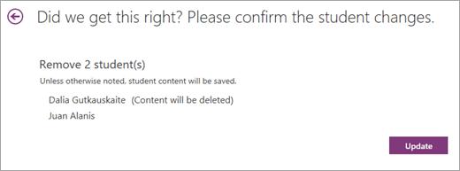 Lista studentima da uklonite. Jedan student će imati njihov sadržaj je izbrisan posle oni se uklanjaju. Druge neće biti. Izaberite stavku Ažuriraj.
