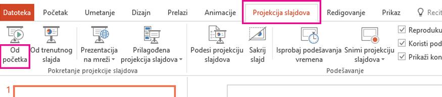 """Na kartici """"Projekcija slajdova"""" izaberite stavku """"Od početka""""."""