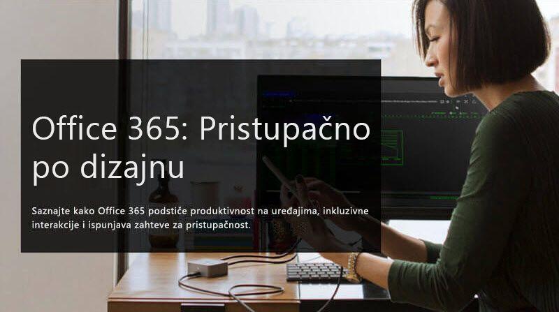"""Slika žene koja gleda u mobilni uređaj; prateći tekst je """"Office 365: Pristupačno po dizajnu"""