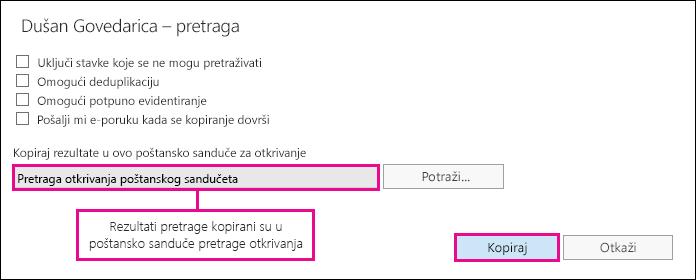 """Izaberite stavku """"Kopiraj"""" da biste kopirali rezultate pretrage u poštansko sanduče pretrage otkrivanja"""