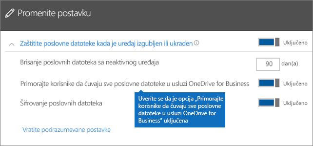 """Uverite se da je opcija """"Primorajte korisnike da čuvaju sve poslovne datoteke u usluzi OneDrive for Business"""" uključena"""