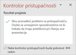 """Okno Kontrolora pristupačnosti sa poljem za potvrdu sa tekstom """"neka kontrolor pristupačnosti bude pokrenut dok radim"""""""