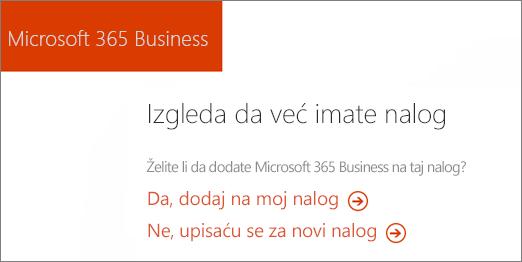 U programu Microsoft 365 Business direktno kupite veze, odaberite stavku da biste dodali u trenutni nalog ili se prijavite za novi nalog.