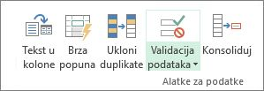 """Validacija podataka se nalazi na kartici """"Podaci"""" u grupi """"Alatke za podatke"""""""