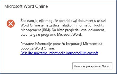 Žao nam je, Word Online ne može da otvori ovaj dokument jer ga štiti Information Rights Management (IRM). Da biste prikazali ovaj dokument, otvorite ga u programu Microsoft Word.