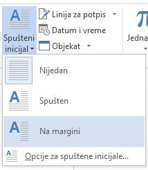 """U meniju """"Spušteni inicijal"""", odaberite """"U margini"""" da biste spustili inicijal u margini, a ne u pasusu."""