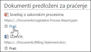 """Izaberite stavku """"Prati"""" ispod svakog predloženog dokumenta da biste ga dodali na svoju listu """"Dokumenti"""" u usluzi Office 365."""
