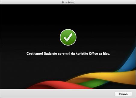 """Snimak ekrana za završavanje """"Čestitamo!"""" Sada ste spremni da koristite Office za Mac."""