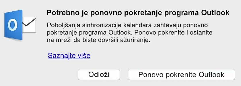Poboljšanja sinhronizacije kalendara zahtevaju ponovno pokretanje programa Outlook. Ponovo pokrenite i ostanite na mreži da biste dovršili ažuriranje.