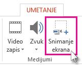 """""""Umetanje"""" > """"Snimanje ekrana"""""""