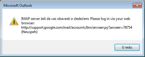 """Ako dobijete poruku o grešci """"IMAP server želi da vas obavesti o sledećem"""", proverite da li ste postavke za niži stepen bezbednosti u usluzi Gmail podesili na opciju """"Uključi"""" da bi Outlook mogao da pristupa porukama."""