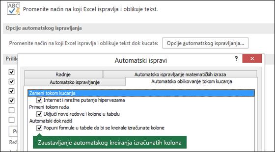 """Isključivanje izračunatoj tabeli kolone iz datoteke > opcije > alatke za proveru > opcije automatskog ispravljanja > Opozovi izbor """"Popuni formule u tabele da biste kreirali izračunate kolone""""."""