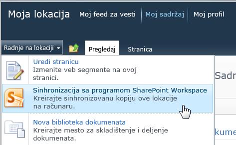 """Komanda """"Sinhronizuj sa programom SharePoint Workspace"""" u meniju """"Radnje na lokaciji"""""""