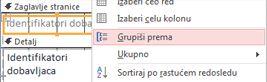 """Izaberite opciju """"Grupiši u"""" da biste kreirali grupisani izveštaj"""