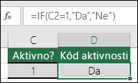 "Ćelija D2 sadrži formulu =IF(C2=1,""YES"",""NO"")"