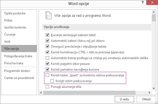 Više opcija u dijalogu opcije programa Word, u okviru opcije uređivanja, koristite za potvrdu režim prekucavanja