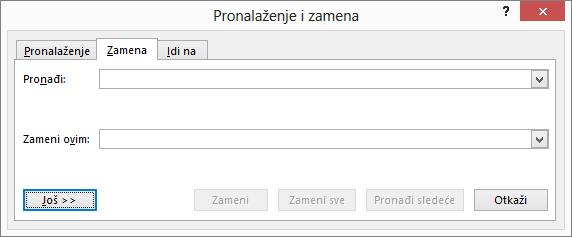 U programu Outlook, pronalaženje i zamena u dijalogu, odaberite stavku na dugme još da biste videli dodatne opcije.