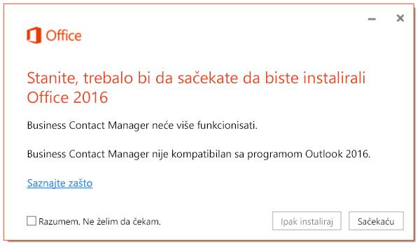 Stanite, trebalo bi da sačekate da instalirate Office 2016 jer Business Contact Manager više neće funkcionisati.