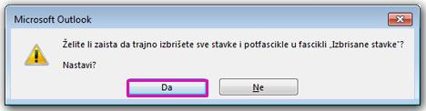 """Kliknite na dugme """"Da"""" da biste potvrdili da želite da premestite sve stavke u fasciklu """"Izbrisane stavke""""."""