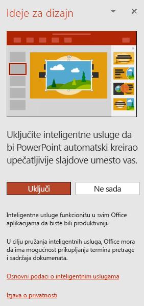 Prikazuje početnu poruku koja se pojavljuje kada je aktiviran Dizajner za PowerPoint