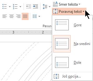 """Meni """"Poravnaj tekst"""" na traci vam omogućava da odlučite da li je tekst poravnat vertikalno na vrhu ili dnu kontejnera ili centriran vertikalno u sredini."""