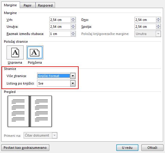"""Na kartici """"Margine"""" u okviru """"Stranice"""" promenite postavku za """"Više stranica"""": u format. """"Knjiga"""". Položaj se menja u """"Položeni""""."""
