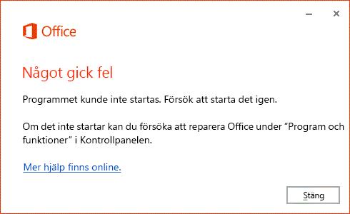 """Felet """"Någonting gick fel"""" när Office-programmet skulle öppna"""