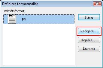 I dialogrutan Definiera Format klickar du på Redigera.