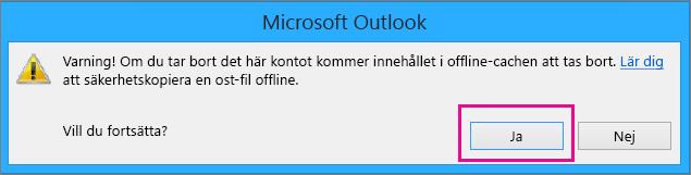 När du tar bort gmail-kontot från Outlook klickar du på Ja när du får en varning om att offline-cachen tas bort.