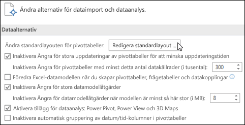 Redigera standardlayouten för pivottabeller under Arkiv > Alternativ > Data