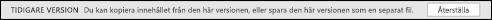 Om du öppnar en tidigare version i aktivitetsfönstret kan du återställa den tidigare versionen.