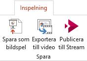 Listan Filformat visa och exportera till Video kommandon på fliken inspelning i PowerPoint 2016