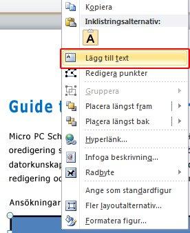 Högerklicka på formen och klicka på Lägg till text.